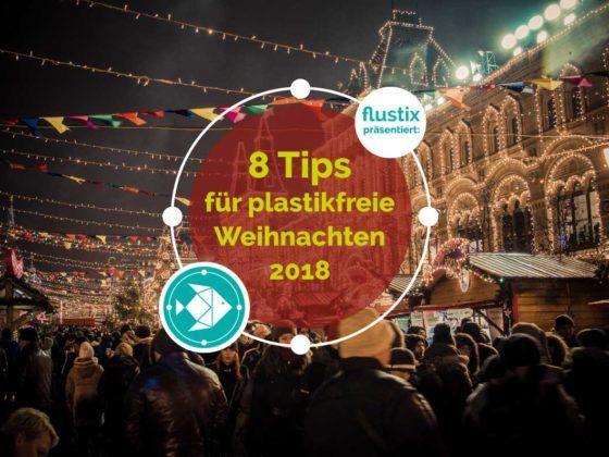 Titelbild: 8 Tipps für plastikfreie Weihnachten 2018