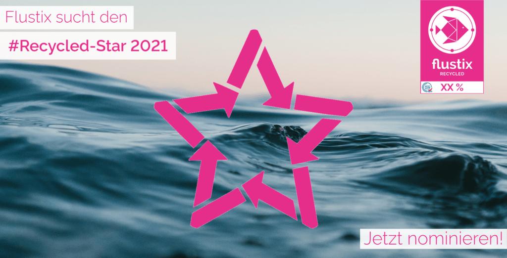 Flustix sucht den Recycled-Star 2021 - Jetzt nomnieren